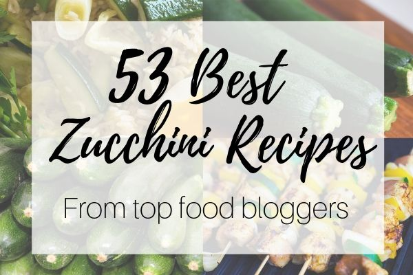 53 Best Zucchini Recipes - Carrotgal.com
